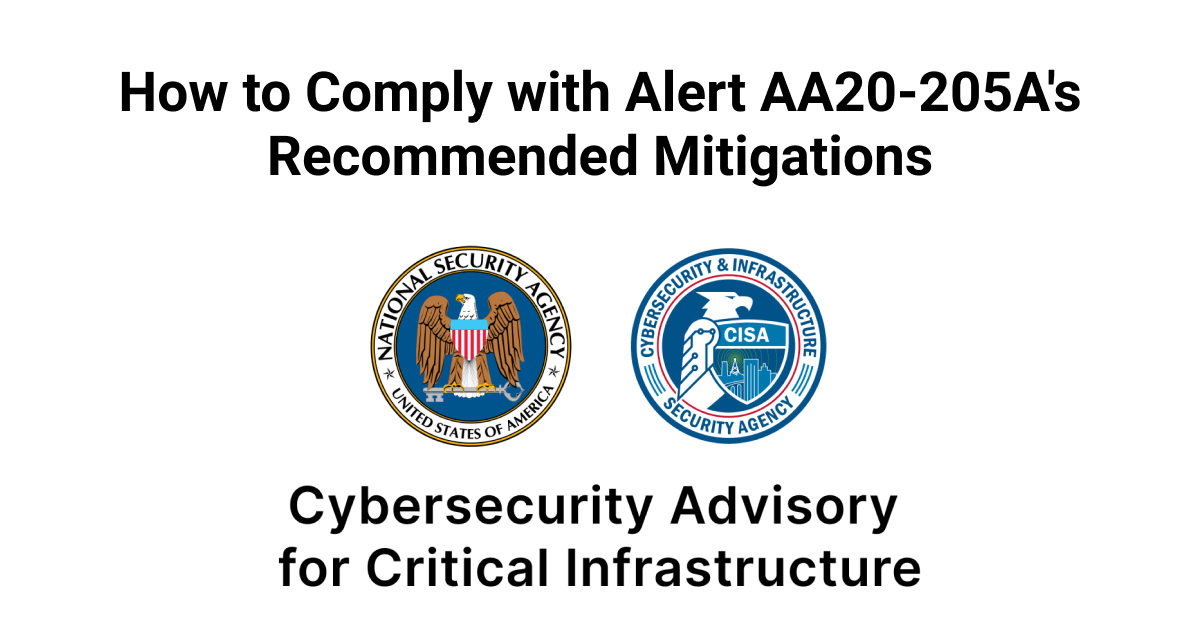 How to Comply with the NSA/CISA Alert AA20-205A's Recommended Mitigations