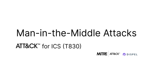 MITRE Att&ck for ICS: Man-in-the-Middle Attacks