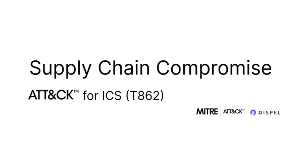 MITRE Att&ck for ICS: Supply Chain Compromise
